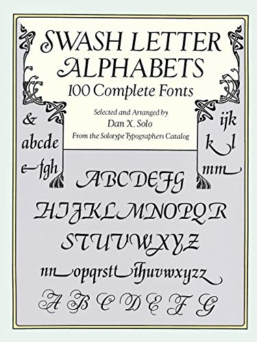 9780486293325: Swash Letter Alphabets: 100 Complete Fonts (Lettering, Calligraphy, Typography)