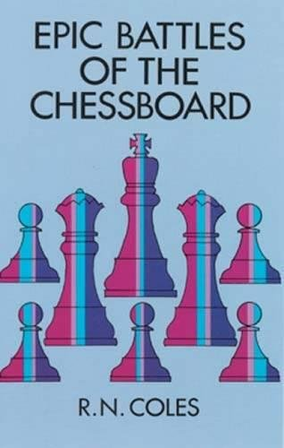 Epic Battles of the Chessboard (Dover Chess)