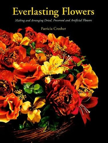 9780486293646: Everlasting Flowers: Making and Arranging Dried, Preserved and Artificial Flowers (From Stencils and Notepaper to Flowers and Napkin Folding)