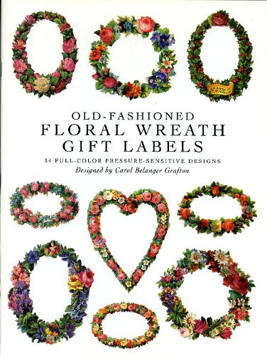 Old-Fashioned Floral Wreath Gift Labels: 34 Full-Color: Carol Belanger Grafton