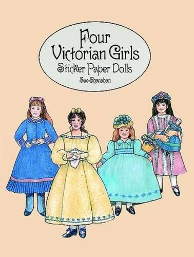 9780486293820: Four Victorian Girls Sticker Paper Dolls (Dover Paper Dolls)
