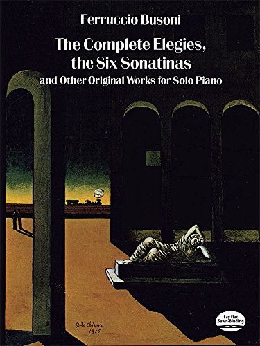 9780486293868: The Complete Elegies, the Six Sonatinas: And Other Original Works for Solo Piano
