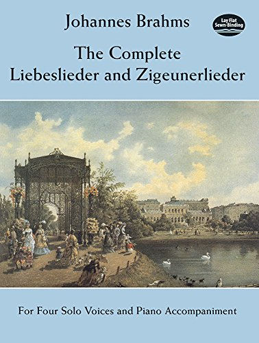 9780486294100: The Complete Liebeslieder and Zigeunerlieder: For Four Solo Voices and Piano Accompaniment (Dover Song Collections)