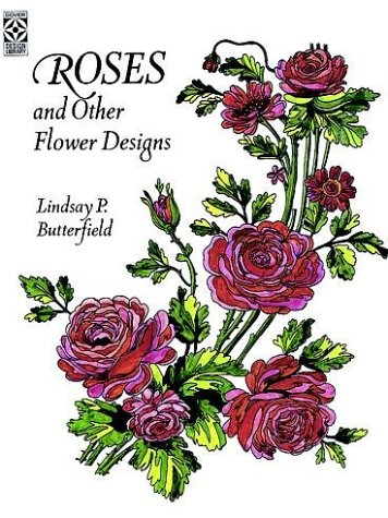 Roses and Other Flower Designs: Lindsay P. Butterfield