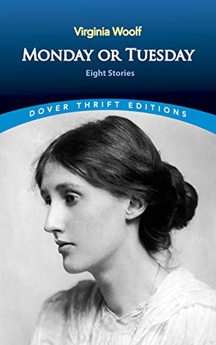 Monday or Tuesday: Eight Stories (Dover Thrift: Virginia Woolf