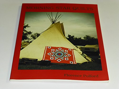 9780486294650: Morning Star Quilts: A Presentation of the Work and Lives of Northern Plains Indian Women