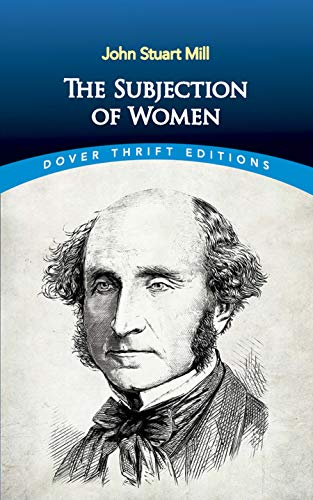 On Liberty Chapter   Summary and Analysis   GradeSaver Online Library of Liberty   Liberty Fund                The Subjection of Women  Hackett Classics Series