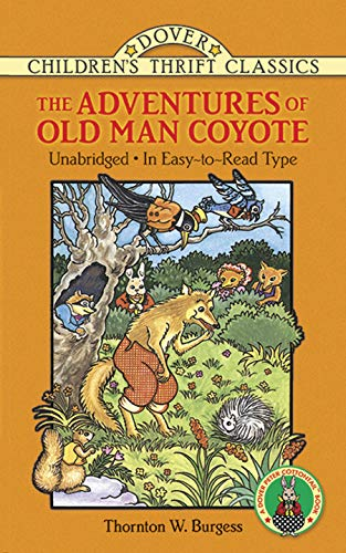 The Adventures of Old Man Coyote (Dover: Burgess, Thornton W.