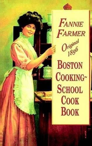 Original 1896 Boston Cooking-School Cook Book: Farmer, Fannie Merritt