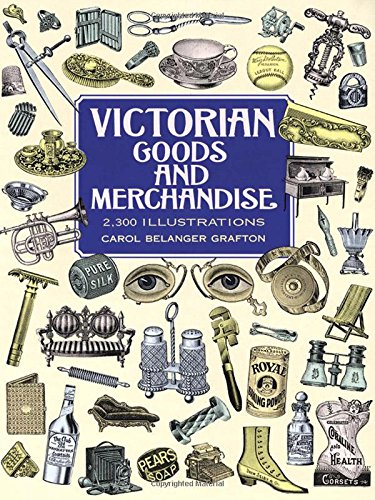 9780486296982: Victorian Goods and Merchandise: 2,300 Illustrations (Dover Pictorial Archive)