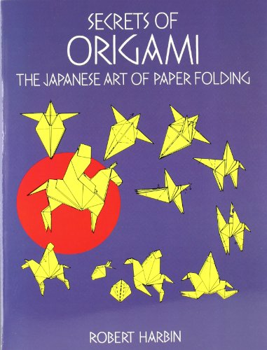 9780486297071: Secrets of Origami: The Japanese Art of Paper Folding (Dover Origami Papercraft)