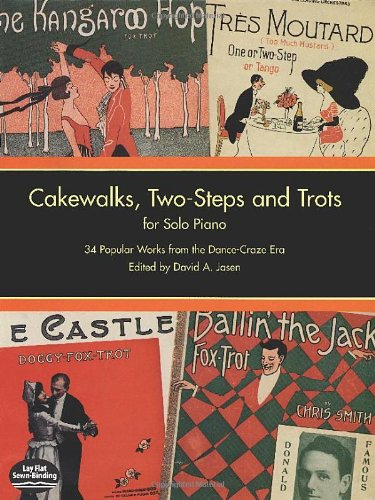 9780486297088: Cakewalks, Two-Steps and Trots for Solo Piano: 34 Popular Works from the Dance-Craze Era (Dover Music for Piano)