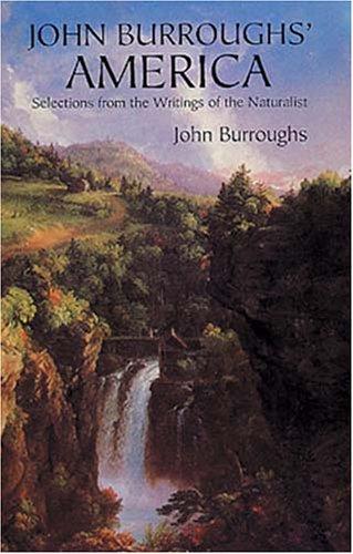 John Burroughs' America: Selections From The Writings: Burroughs, John; Wiley,