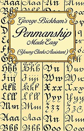 George Bickham's Penmanship Made Easy (Young Clerks Assistant) (Paperback): George Bickham