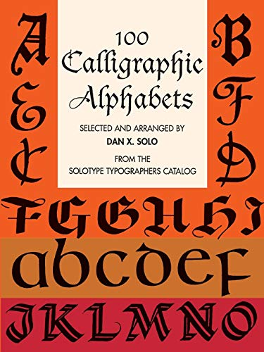 9780486297989: 100 Calligraphic Alphabets (Lettering, Calligraphy, Typography)