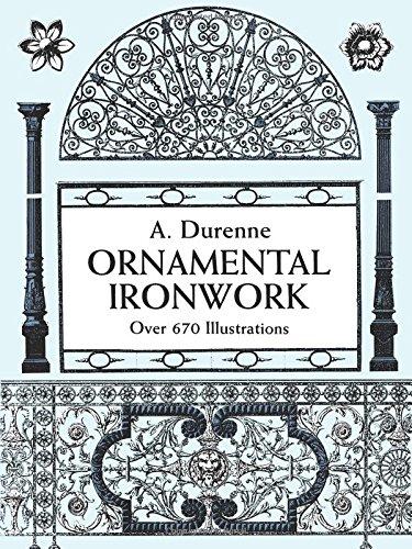 Ornamental Ironwork: 670 Illustrations: Durenne, Eugene-Antoine/ Grafton,