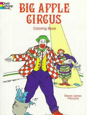 Big Apple Circus Coloring Book: Steven James Petruccio