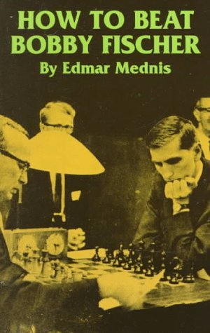 9780486298443: How to Beat Bobby Fischer