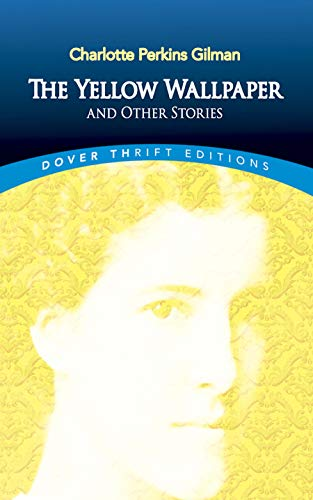 9780486298573: The Yellow Wallpaper and Other Stories (Dover Thrift Editions)