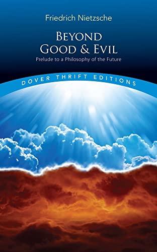 Beyond Good and Evil: Prelude to a: Friedrich Nietzsche