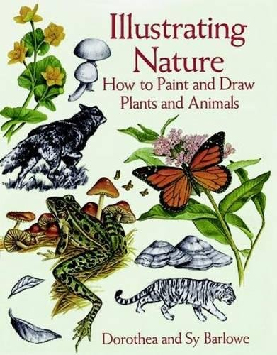 9780486299211: Illustrating Nature: How to Paint and Draw Plants and Animals (Dover Art Instruction)