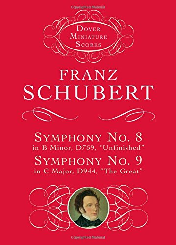 9780486299235: Franz Schubert: Symphony No.8 In B Minor D759, 'Unfinished' And Symphony No. 9 In C Major, D944, 'The Great' (Dover miniature scores)