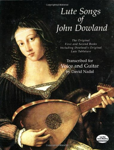 9780486299358: Lute Songs of John Dowland: The Original First and Second Books Including Dowland's Original Lute Tablature : Transcribed for Voice and Guitar