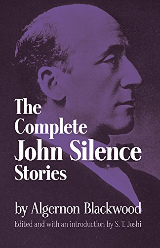 9780486299426: The Complete John Silence Stories (Dover Horror Classics)