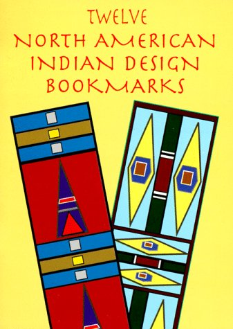 9780486299716: Twelve North American Indian Design Bookmarks (Small-Format Bookmarks)