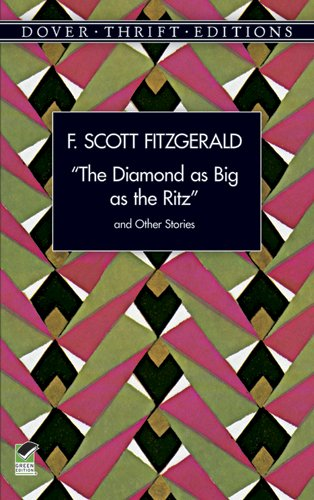 """an analysis of the diamond as big as the ritz by f scott fitzgerald The diamond as big as the ritz summary f scott fitzgerald's story """"the diamond as big as the ritz"""" first appeared in the june 1922 issue of the smart set, a popular magazine of the 1920s fitzgerald had attempted to sell it to the saturday evening post, which had published many of his other stories, but its harsh anticapitalistic message."""
