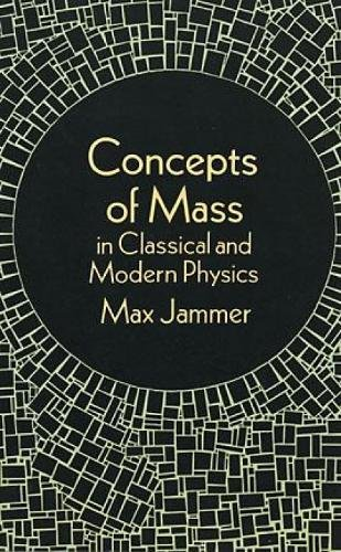 9780486299983: Concepts of Mass: In Classical and Modern Physics