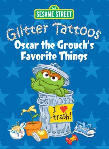 9780486330556: Sesame Street Glitter Tattoos Oscar the Grouch's Favorite Things (Sesame Street Tattoos)