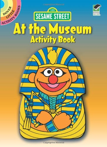 Sesame Street At the Museum Activity Book (Sesame Street Activity Books) (English and English Edition) (0486330907) by Sesame Street; Tom Brannon