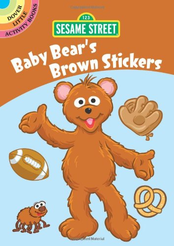Sesame Street Baby Bear's Brown Stickers (Sesame Street Stickers) (English and English Edition) (0486331075) by Sesame Street