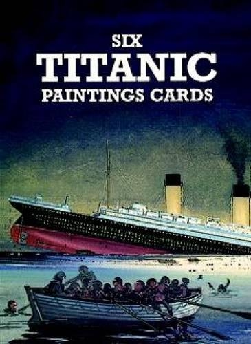 Six Titanic Paintings Cards (Dover Postcards): Batchelor, John