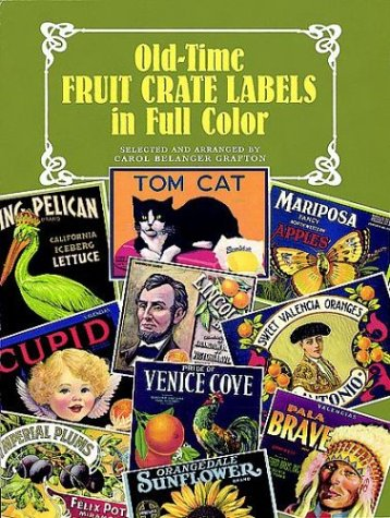 9780486400068: Old-Time Fruit Crate Labels in Full Color (Dover Pictorial Archives)