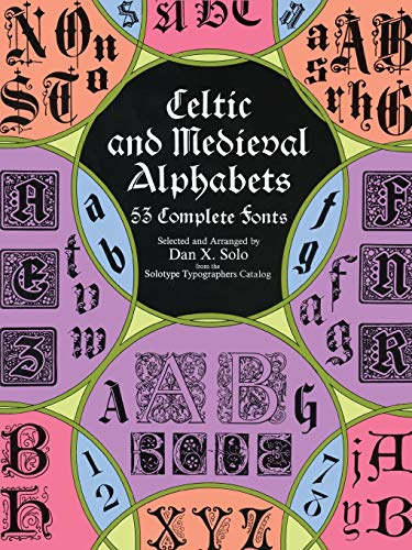 9780486400334: Celtic and Medieval Alphabets: 53 Complete Fonts (Lettering, Calligraphy, Typography)