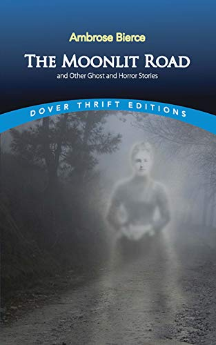 9780486400563: The Moonlit Road and Other Ghost and Horror Stories (Dover Thrift Editions)
