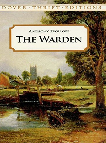 The Warden (Dover Thrift Editions): Trollope, Anthony
