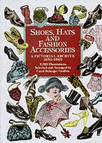 9780486401034: Shoes, Hats and Fashion Accessories: A Pictorial Archive 1850-1940