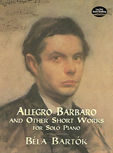 9780486401102: Allegro Barbaro and Other Short Works for Solo Piano (Dover Music for Piano)