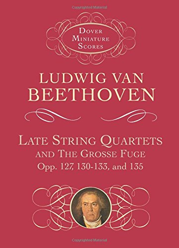 9780486401119: Late String Quartets and the Grosse Fuge, Opp. 127, 130-133, 135 (Dover Miniature Scores)
