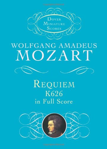 Requiem K626 in full score. (Unabridged republication of Requiem für vier Singstimmen, Orchester ...
