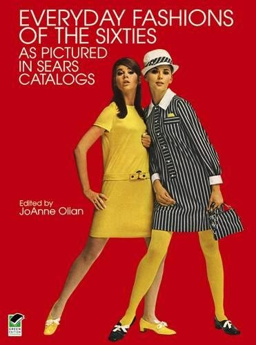 9780486401201: Everyday Fashions of the Sixties As Pictured in Sears Catalogs (Dover Fashion and Costumes)