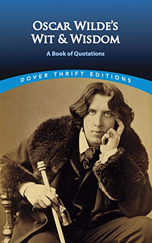 9780486401461: Oscar Wilde's Wit and Wisdom: A Book of Quotations (Dover Thrift Editions)
