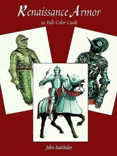 Renaissance Armor: 24 Full-Color Cards (Dover Postcards): John Batchelor