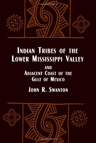 Native American: Indian Tribes of the Lower: John R. Swanton