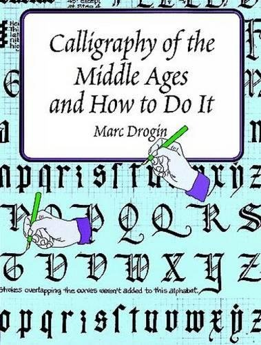 Calligraphy of the Middle Ages and how: Drogin, Marc