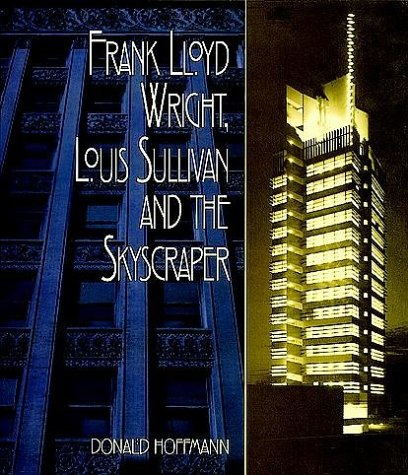 9780486402093: Frank Lloyd Wright, Louis Sullivan and the Skyscraper