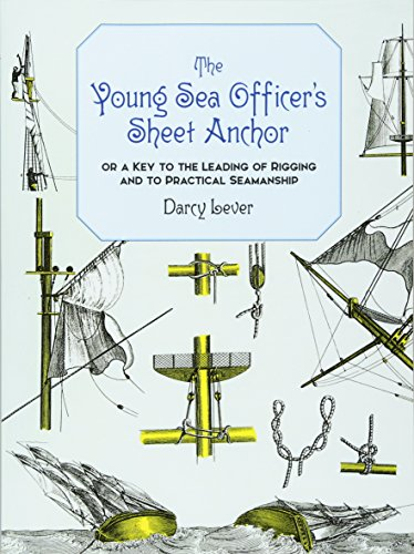 9780486402208: The Young Sea Officer's Sheet Anchor : Or a Key to the Leading of Rigging and to Practical Seamanship